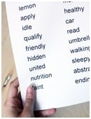 Determine the effect of reading aloud on memory skills. Prepare a list of randomly chosen words, ask volunteers to recall as many as possible from the list.