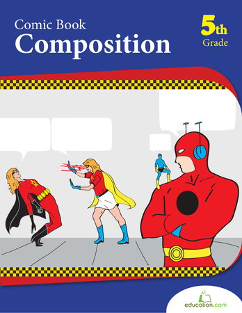 Fifth Grade Reading & Writing Workbooks: Comic Book Composition