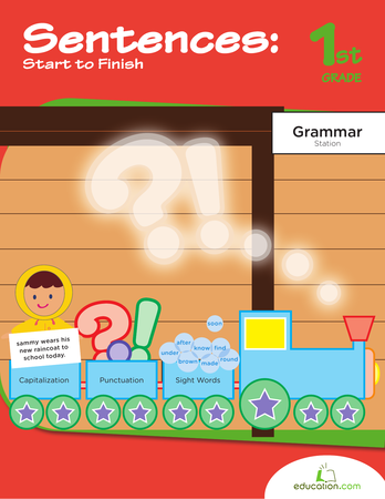 First Grade Reading & Writing Workbooks: Sentences: Start to Finish