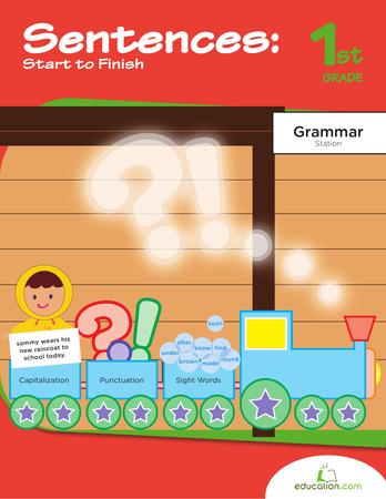 First Grade Reading & Writing Workbooks: Sentences: Start to Finish