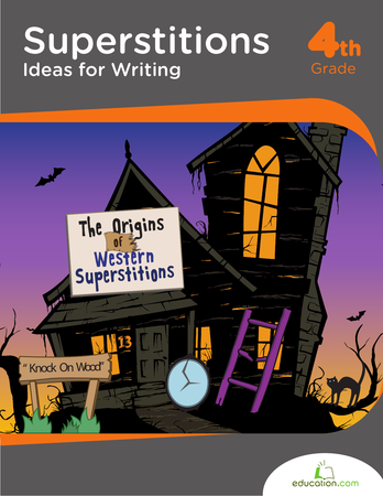 Fourth Grade Reading & Writing Workbooks: Superstitions: Ideas for Writing