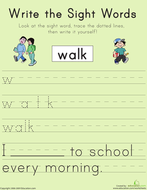 "First Grade Reading & Writing Worksheets: Write the Sight Words: ""Walk"""