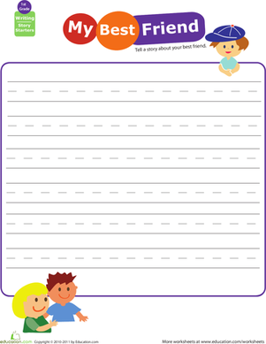First Grade Reading & Writing Worksheets: Story Starters: Write about Your Best Friend