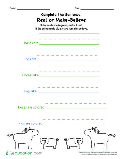 Preschool Reading & Writing Worksheets: Complete the Sentence: Real or Make-Believe