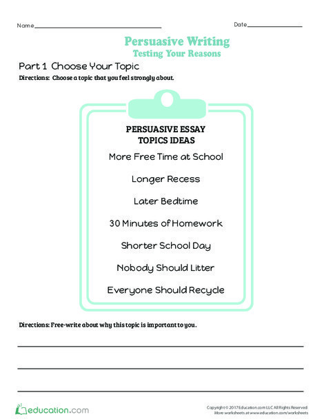 Fourth Grade Reading & Writing Worksheets: Persuasive Writing: Testing Your Reasons