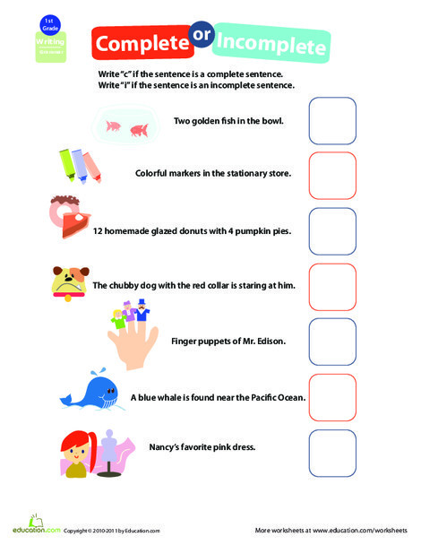 First Grade Reading & Writing Worksheets: Get into Grammar: Complete or Incomplete?