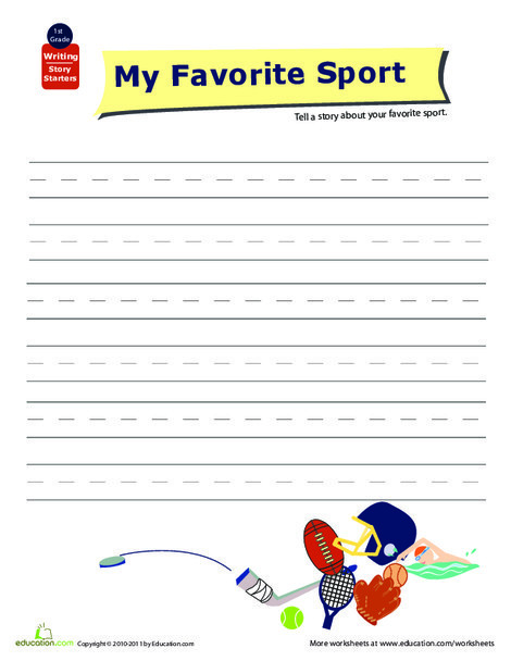 First Grade Reading & Writing Worksheets: Story Starters: Write about Your Favorite Sport